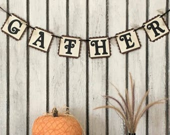 GATHER banner- Decorative Hanging Garland Sign - Fall Decoration - Thanksgiving Garland - Gather Together Fall Decoration