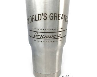 Mens Wedding Party Tumbers 20 oz Tumber Wedding Gift Special Day World's Greatest Best Man World's Greatest Groomsman