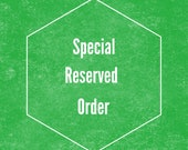 Special Reserved Order For Katie