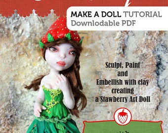 Doll Making Tutorial How to Sculpt a Strawberry Darling art doll in polymer clay PDF tutorial Instant Download Excellent for Beginners