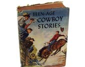 Teen-Age Vintage Cowboy Storie 1940s Adolescent Book with Dust Jacket Southwest Country Western Chic Young Boy Room Decor ATCTTEAM