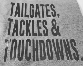 Tailgates Tackles & Touchdowns Shirt, Funny Football Shirt, Football Mom Shirt, Tailgating Shirt, Game Day Shirt, Mom Christmas Gift,