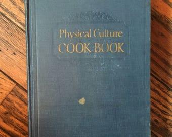 Vintage 1924 Physical Cuture Cook Book Cookbook Bernarr Macfadden