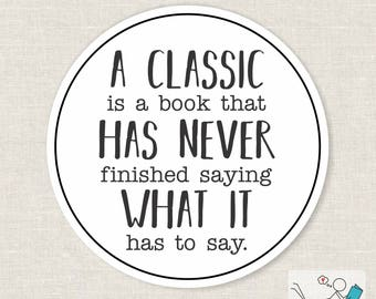 a classic is a book... | bumper sticker, laptop decal, water bottle sticker | any smooth surface