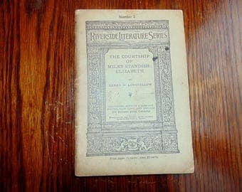 Longfellow RIVERSIDE LITERATURE SERIES # 2 vintage 1888 The Courtship of Miles Standish / Elizabeth