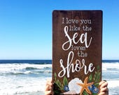 FLASH SALE! I Love You Like the Sea Loves the Shore