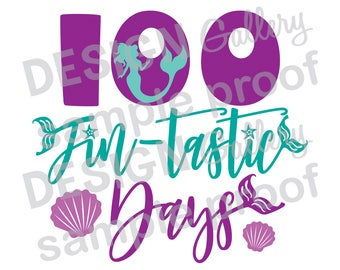 100 Fin-tastic Days - Smarter Days of School, JPG, png & SVG, DXF cut file, Printable Digital, fantastic, mermaid - Instant Download