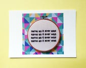 Same as it ever was postcard - Talking Heads song lyrics hand embroidery art card