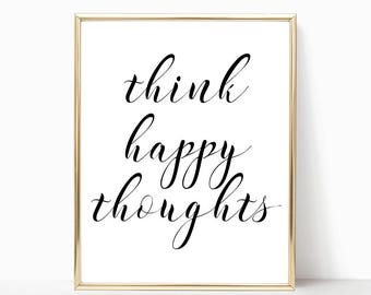 SALE -50% Think Happy Thoughts Digital Print Instant Art INSTANT DOWNLOAD Printable Wall Decor