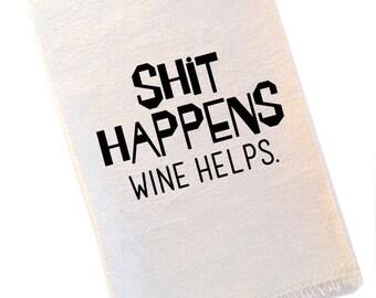 Shit Happens Wine Helps Tea Towel