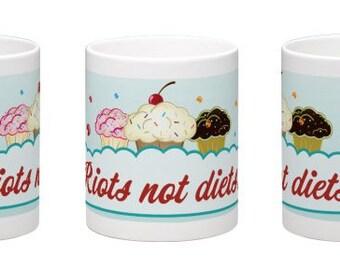 Riots Not Diets Cupcake Coffee Mug