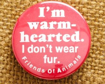 Friends of Animals Button Vintage No Fur Pin-Back Button Vtg Pin Pinback Button | Liberal Activist 7S