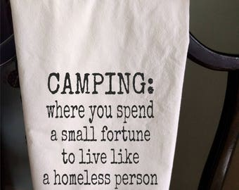 Camping Tea Towel where you spend a fortune to live like a homeless person