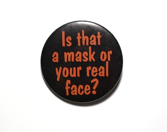 "vintage 80s Halloween pin Is that a mask or your real face 1980 novelty gag button pinback badge Russ Berrie 2.25"" button"