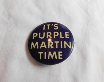 Vintage Pin Pinback Button That Reads It's Purple Martin Time dr50