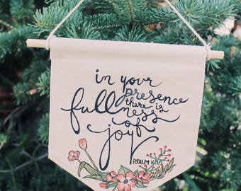 """Psalm 16:11 """"In Your Presence is Fullness of Joy"""" Wall Hanging"""
