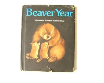 Beaver Year Irene Brady Signed Illustrated Childrens Book 1970s