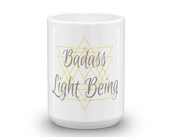 "Badass Light Being"" Mug"