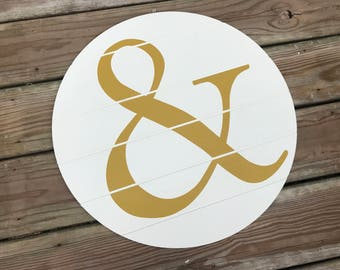 Ampersand Sign / Wood Round / And Sign / Wood Sign / Farmhouse Decor /Hand Painted / Home Decor