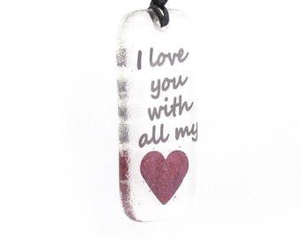 Fused Glass I Love You With All My Heart, Copper, Hanger, Gift, love token, love you gift, heart
