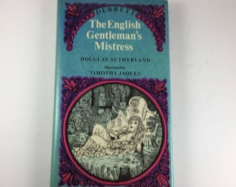 The English Gentleman's Mistress by Douglas Sutherland, 1980 Hardback.
