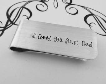 I loved you first Dad - Father of the Bride Hand Stamped Money Clip - Gift for Dad - Wedding Keepsake - Father of the Bride Gift
