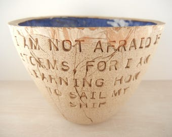 Louisa May Alcott - I Am Not Afraid of Storms - Little Women Quote - Pottery Bowl / Inspirational Pottery / Motivation Art / Literary Art