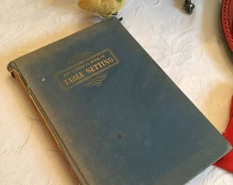 1949 The Complete Book of a Table Setting-Amelia Leavitt Hill-Greyson's Press