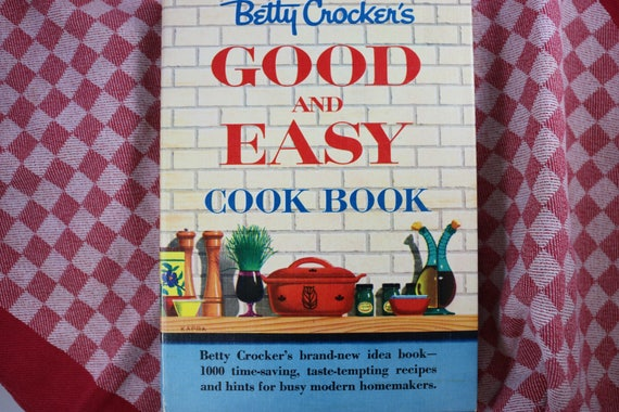 The GOOD AND EASY Betty Crocker Cookbook, First Edition/Eighth Printing 1954