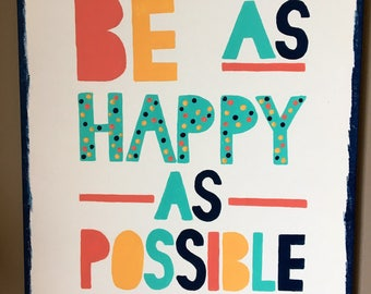 Be Ad Happy As Possible Handpainted Canvas
