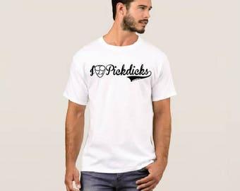 I <3 Pick Dicks - Classic White Tee Shirt
