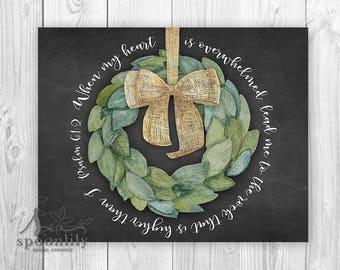 When my heart is overwhelmed Psalm 61:2 Art w Magnolia Wreath, Farmhouse Sign Home Decor, Psalm 61 2 Bible Verse Art Print or Canvas Art