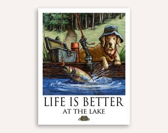 "Gone Fishing ""Life Is Better"" Labrador Retriever Print Poster 11""x14"""