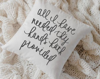 Throw Pillow - All I Have Needed, calligraphy, home decor, fall decor, housewarming gift, cushion cover, throw pillow, seasonal pillow
