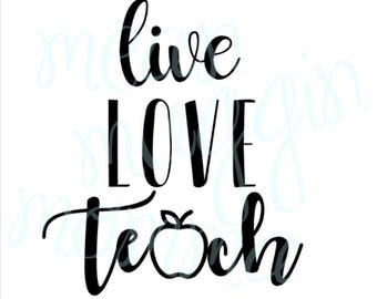 Live Love Teach - Apple Design - SVG/JPEG/PNG - Instant Download