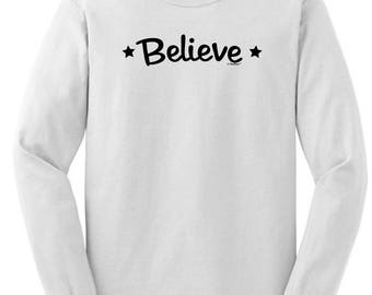 Inspirational Positive Message Great Gift Idea Believe Long Sleeve T-Shirt 2400 - RT-324