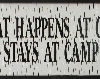 What Happens At Camp Stays At Camp Birch Bark sign