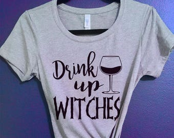 Drink Up Witches -- Halloween Shirts   T-Shirt