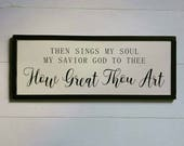 Ready to Ship, How Great Thou Art, Hymn Sign, Framed Sign, Farmhouse Style
