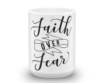 Faith over Fear  - Coffee Mug