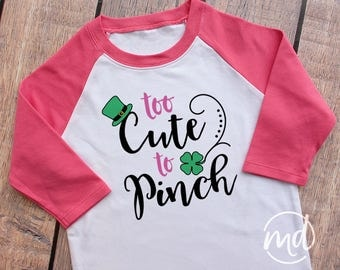 Too Cute to Pinch Shirt, St Patricks Day Shirt for Toddler Girl St Patricks Day, Shirt for Girls St Patricks Shirt, Girls St Patrick Outfit