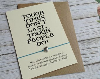 Tough Times Wish Bracelet, Heart Wish Bracelet, Courage Bracelet, Strength Bracelet, Tough People Do, Divorce Gift, Graduation Gift,