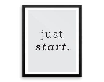 Just Start Print, Minimalist Poster Art, Modern Quote Wall Decor, Inspirational Quote, Typography Art, Modern Minimal Art : Physical Print