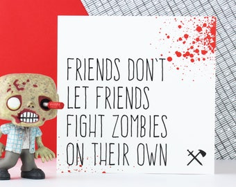 Funny zombie apocalypse friendship card for best friend, Birthday card, Fight zombies alone