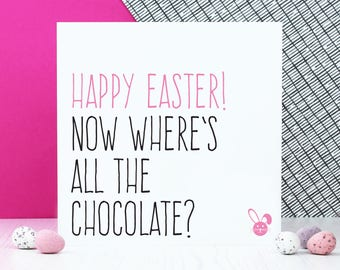Easter cards etsy funny easter chocolate card or gift for her happy easter now wheres all the chocolate negle Image collections