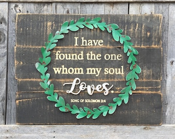 Found the one whom my soul loves reclaimed rustic wood sign, metal wreath, 3 dimensional sign, christmas gift, wedding, anniversary