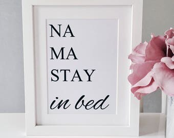 Namastay in bed - yoga quote print - bedroom art - yoga wall art - yoga poster - funny yoga quotes - yoga quotes on life - namaste