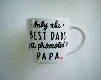 Only The Best Dads Get Promoted to Papa Mug // Funny Father's Day Gift for Grandpa // Grandpa Father's Day Gift from Grandkid // Papa Mug
