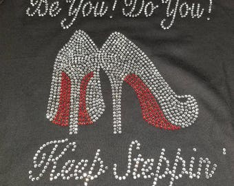 Closeout-Be You! Do You! Keep Steppin