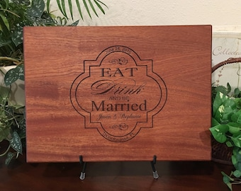 Eat Drink and be Married, Personalized Cutting Board, Custom Cheese Board, Bridal Shower, Engagement Gift, Wedding Gift, Anniversary,